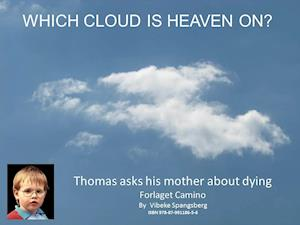 WHICH CLOUD IS HEAVEN ON? Thomas asks his mother about dying