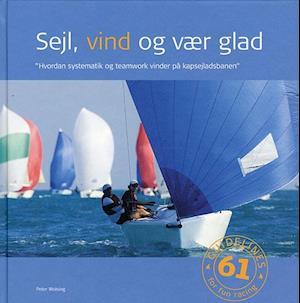 Bog, hardback Sejl, vind og vær glad af Peter Wolsing