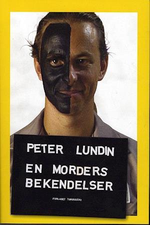 Bog, hæftet En morders bekendelser af Peter Lundin
