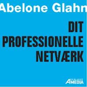 Dit professionelle netværk - sådan tænder du kontakterne