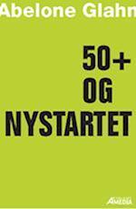 50+ og nystartet af Abelone Glahn