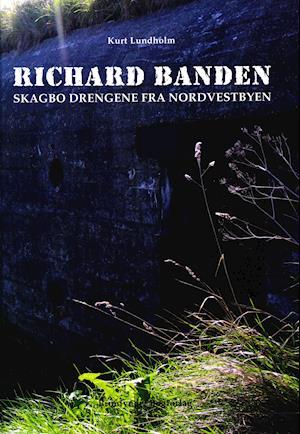 Bog, indbundet Richard banden af Kurt Lundholm