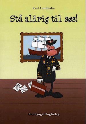 Bog, hæftet Stå aldrig til søs! af Kurt Lundholm