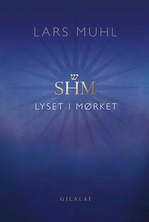 Bog hardback SHM Lyset i Mørket af Lars Muhl