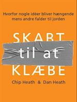 Skabt til at klæbe af Chip Heath, Dan Heath
