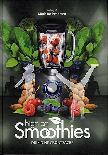 High on Smoothies - Juice & Smoothie Opskrifter
