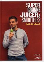 Super grønne juicer & smoothies (Logisk sundhed, nr. 4)