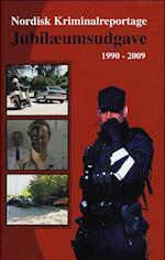Nordisk kriminalreportage - jubilæumsudgave 1990-2009