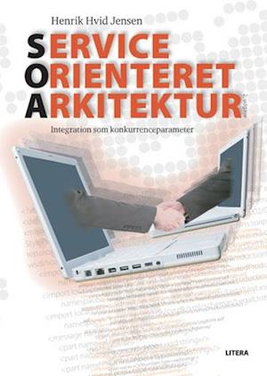 Service Orienteret Arkitektur - Integration som konkurrenceparameter