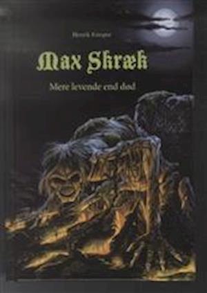 Bog, indbundet Max Skræk. Mere levende end død af Henrik Einspor