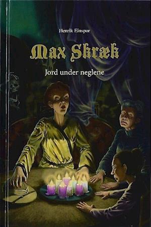 Bog, indbundet Max Skræk. Jord under neglene af Henrik Einspor