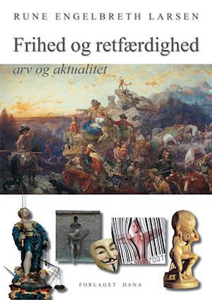 Bog, indbundet Frihed og retfærdighed - arv og aktualitet af Rune Engelbreth Larsen