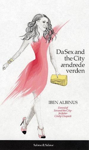 Bog, indbundet Da Sex and the City ændrede verden af Iben Albinus