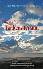 Gør dig fri af tankens tyranni af Hans Christian Andersen