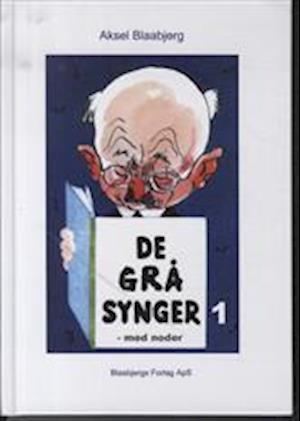 Bog, hardback De grå synger af Aksel Blaabjerg