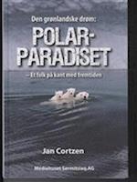 Polarparadiset. den grønlandske drøm