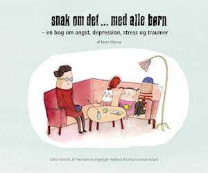 Snak om det... med alle børn - en bog om angst, depression, stress og traumer