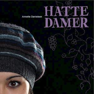Bog hæftet Hattedamer af Annette Danielsen