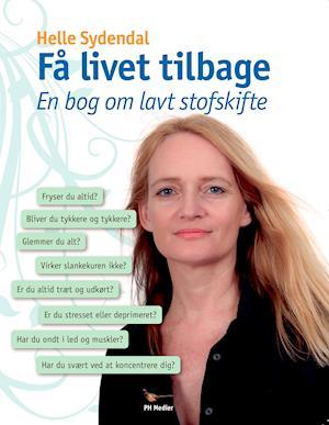 helle sydendal – Få livet tilbage på saxo.com