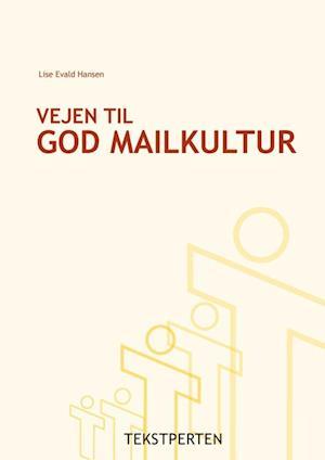 Vejen til god mailkultur af Lise Evald Hansen