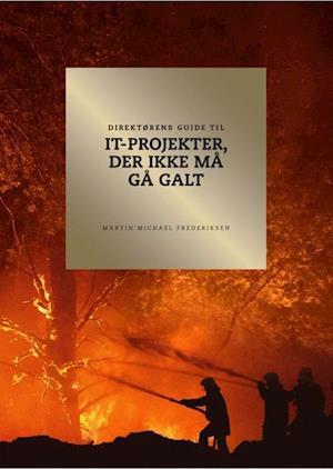 Bog, indbundet Direktørens guide til it-projekter, der ikke må gå galt af Martin Michael Frederiksen