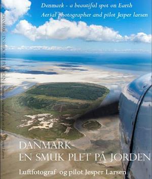 Bog hardback Danmark - en smuk plet på Jorden af Jesper Larsen