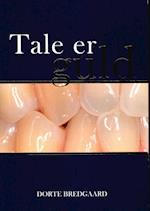 Tale er guld af Dorte Bredgaard