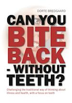Can you bite back - without teeth?