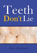 Teeth don't lie