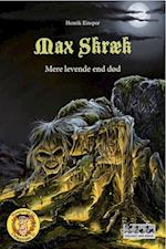 Max Skræk - Mere levende end død (Max Skræk, nr. 1)