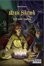 Max Skræk - Jord under neglene (Max Skræk, nr. 5)