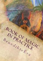 Book of Magic in Practice af Ms. BenedikteEva