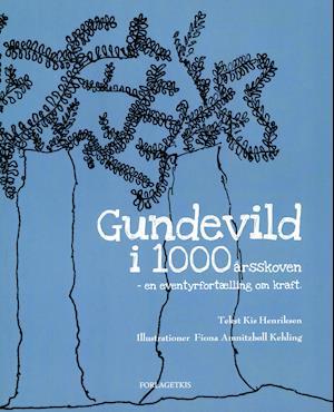 Bog, hæftet Gundevild i 1000årsskoven af Kis Henriksen