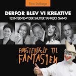 Derfor blev vi kreative (Interview fra Førstehjælp til fantasien, nr. 8)