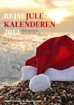 Den uheldige rejseoplevelse - Rejsejulekalenderen 2012 af Maria Erica Jensen