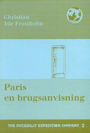 Paris en brugsanvisning af Christian Yde Frostholm