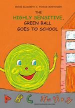 The Highly Sensitive, Green Ball Goes to School