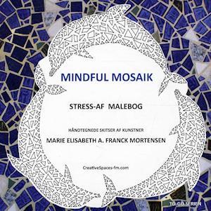 Bog, hæftet Mindful mosaik af Marie Elisabeth A. Franck Mortensen