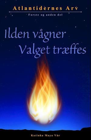 Bog, hæftet Ilden vågner & Valget træffes af Katinka Maya Vår