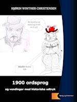 1900 ordsprog og vendinger med historiske udtryk