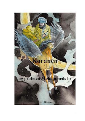 Koranen og profeten Muhammeds liv af Kåre Bluitgen