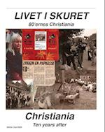 Livet I Skuret - Christiania Ten Years After