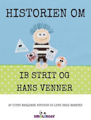 Historien om Ib Strit og hans venner af Stine Marquard Winther