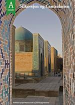Silkevejen og Centralasien (A guide)