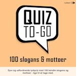 Lydquiz: 100 slogans og mottoer (Quiz To Go, nr. 2)