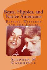 Beats, Hippies, and Native Americans