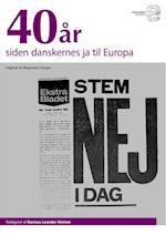 40 år siden danskernes ja til Europa af Magasinet Europa