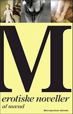 M - Erotiske noveller af mænd af Diverse forfattere, Tomas Lagermand Lundme, Jeff Matthews