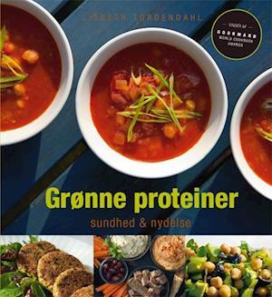 Grønne proteiner - sundhed & nydelse af Lisbeth Tordendahl