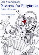 Nisserne fra Pilegården flytter på museum af Ole Strandgaard